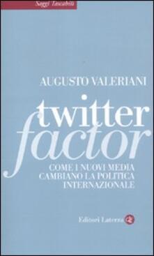 Twitter factor. Come i nuovi media cambiano la politica internazionale.pdf