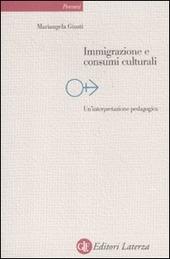 Immigrazione e consumi culturali. Un'interpretazione pedagogica