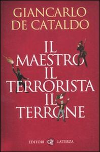 Libro Il maestro il terrorista il terrone Giancarlo De Cataldo