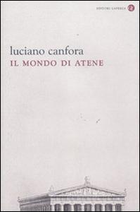 Libro Il mondo di Atene Luciano Canfora