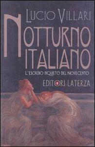 Foto Cover di Notturno italiano. L'esordio inquieto del Novecento, Libro di Lucio Villari, edito da Laterza
