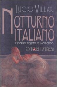 Libro Notturno italiano. L'esordio inquieto del Novecento Lucio Villari