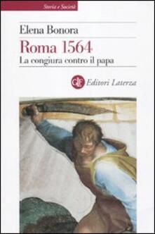 Roma 1564. La congiura contro il papa - Elena Bonora - copertina