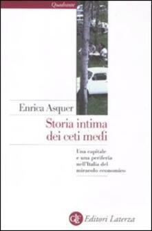 Storia intima dei ceti medi. Una capitale e una periferia nellItalia del miracolo economico.pdf