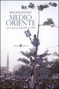 Foto Cover di Medio Oriente. Una storia dal 1918 al 1991, Libro di Marcella Emiliani, edito da Laterza