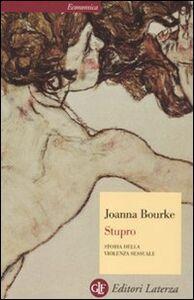 Foto Cover di Stupro. Storia della violenza sessuale dal 1860 a oggi, Libro di Joanna Bourke, edito da Laterza
