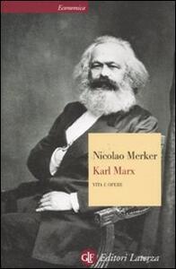 Karl Marx. Vita e opere