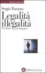 Libro Legalità, illegalità. Il confine pedagogico Sergio Tramma