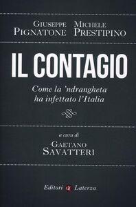 Foto Cover di Il contagio. Come la 'ndrangheta ha infettato l'Italia, Libro di Giuseppe Pignatone,Michele Prestipino, edito da Laterza
