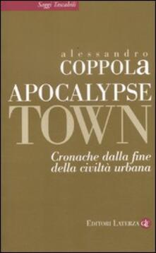 Writersfactory.it Apocalypse town. Cronache dalla fine della civiltà urbana Image