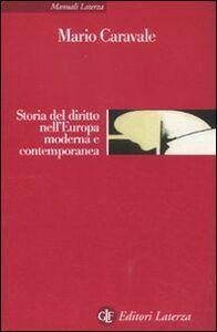 Foto Cover di Storia del diritto nell'Europa moderna e contemporanea, Libro di Mario Caravale, edito da Laterza