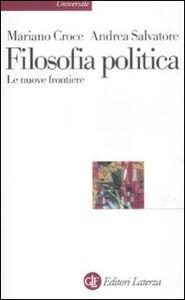 Libro Filosofia politica. Le nuove frontiere Mariano Croce , Andrea Salvatore