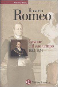 Libro Cavour e il suo tempo. Vol. 2: 1842-1854. Rosario Romeo