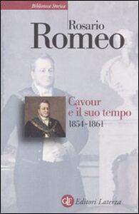 Foto Cover di Cavour e il suo tempo. Vol. 3: 1854-1861., Libro di Rosario Romeo, edito da Laterza