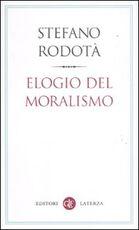 Libro Elogio del moralismo Stefano Rodotà