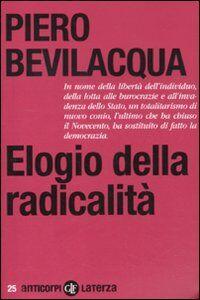 Libro Elogio della radicalità Piero Bevilacqua