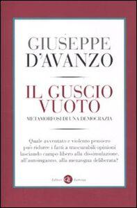 Libro Il guscio vuoto. Metamorfosi di una democrazia Giuseppe D'Avanzo