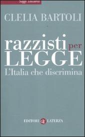 Razzisti per legge. L'Italia che discrimina