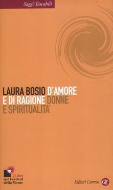 D'amore e di ragione. Donne e spiritualità - Laura Bosio - copertina