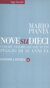 Foto Cover di Nove su dieci. Perché stiamo (quasi) tutti peggio di 10 anni fa, Libro di Mario Pianta, edito da Laterza
