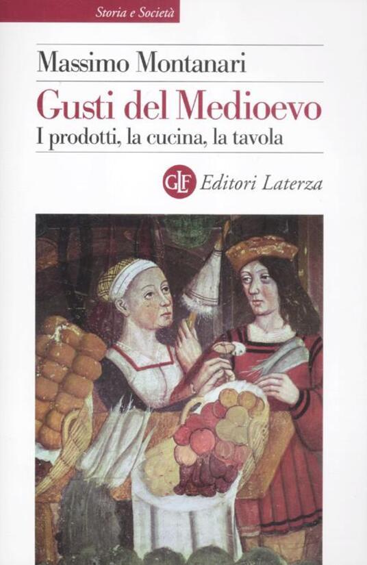 Gusti del Medioevo. I prodotti, la cucina, la tavola - Massimo Montanari - copertina