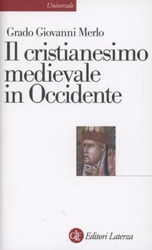 Il cristianesimo medievale in Occidente - Grado Giovanni Merlo - copertina