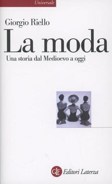 La moda. Una storia dal Medioevo a oggi - Giorgio Riello - copertina