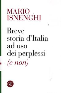 Foto Cover di Breve storia d'Italia ad uso dei perplessi (e non), Libro di Mario Isnenghi, edito da Laterza