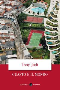 Libro Guasto è il mondo Tony Judt