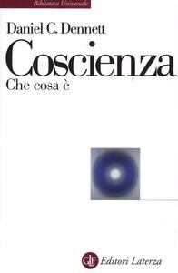 Coscienza. Che cosa è - Daniel C. Dennett - copertina