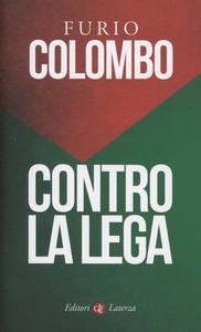 Libro Contro la Lega Furio Colombo