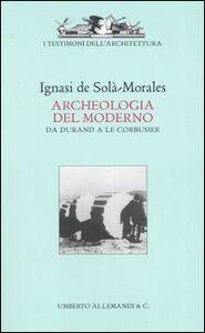 Libro Archeologia del moderno. Da Durand a Le Corbusier Ignasi de Solà Morales
