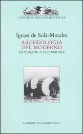 Archeologia del moderno. Da Durand a Le Corbusier