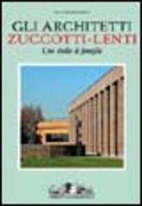 Gli architetti Zuccotti-Lenti