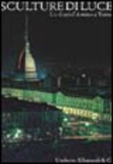Milanospringparade.it Sculture di luce. Luci d'artista a Torino. Ediz. italiana e inglese Image