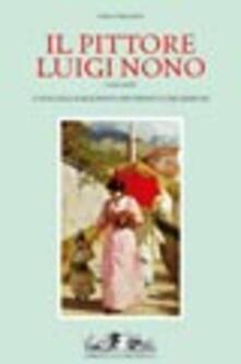 Criticalwinenotav.it Il pittore Luigi Nono (1850-1919). Catalogo ragionato dei dipinti e dei disegni Image