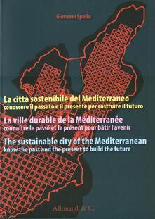 Collegiomercanzia.it La città sostenibile del Mediterraneo. Conoscere il passato e il presente per costruire il futuro. Ediz. italiana, francese e inglese Image
