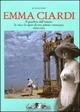 Emma Ciardi. Il giardino dell'amore: la vita e le opere di una pittrice veneziana. 1897-1933. Catalogo della mostra (Stra, 22 febbraio-23 maggio 2009)