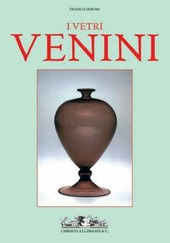 Venini glass. Its history, artists and techniques-Catalogue 1921-2007