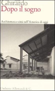 Daddyswing.es Dopo il sogno. Architettura e città nell'America di oggi Image