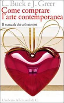 Come comprare larte contemporanea. Il manuale dei collezionisti.pdf