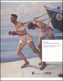Venezia e il secolo della Biennale. Dipinti, vetri e fotografie della collezione della Fondazione di Venezia - copertina