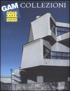 GAM Collezioni. Ediz. illustrata
