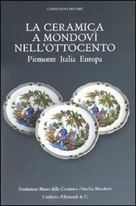 La ceramica a Mondovì nell'Ottocento. Piemonte Italia Europa