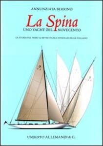 Libro La Spina, uno yacht del Novecento italiano Annunziata Berrino