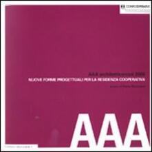 Amatigota.it AAA Architetticercasi 2008. Nuove forme progettuali per la residenza cooperativa Image