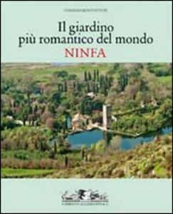 Il giardino romantico più importante del mondo. Ninfa