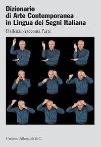 Dizionario di Arte Contemporanea in Lingua dei Segni Italian
