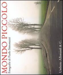 Warholgenova.it Mondo piccolo. Fotografie di Paolo Simonazzi. Catalogo della mostra (Brescello-Fontanelle di Roccabianca 2010). Ediz. italiana e inglese Image