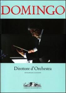 Domingo. Direttore d'orchestra. Ediz. italiana e inglese